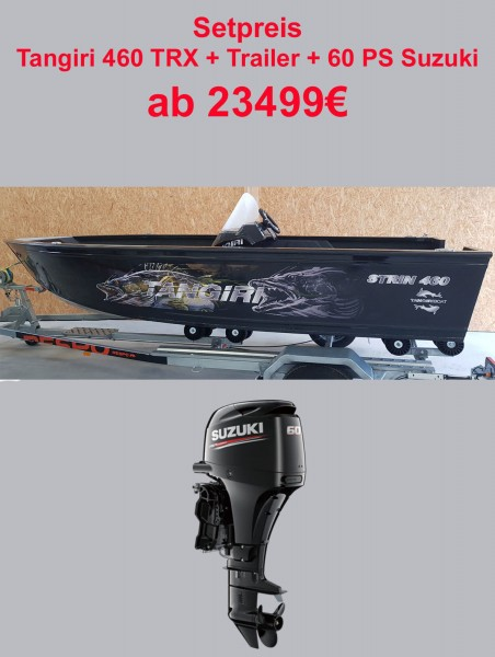 Tangiri 460 + 60PS Suzuki + Trailer - Bild 1